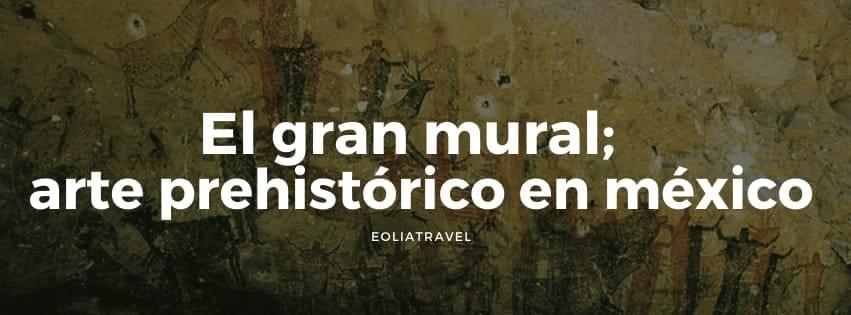 El Gran Mural; El patrimonio mundial de México que los mexicanos desconocen…