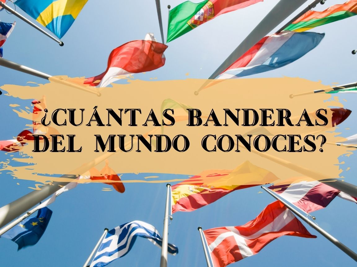 ¿Cuántas banderas del mundo conoces?