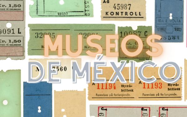 Turismo en casa: Museos de México
