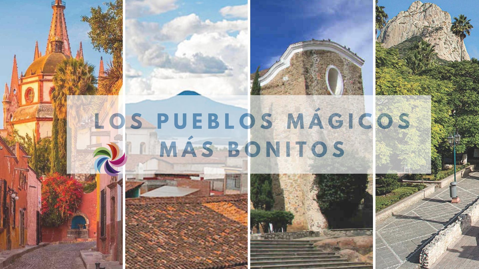 Los  Pueblos Mágicos más bonitos de México.