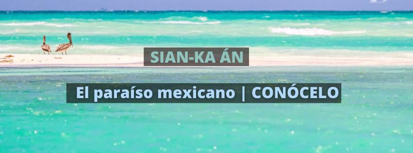 La reserva de la biósfera más grande del Caribe; Sian-Ka án
