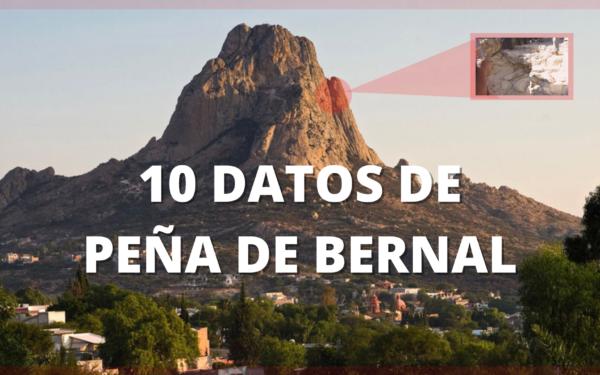 10 Datos curiosos que no sabías de Peña de Bernal